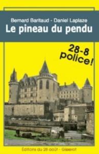 Bernard Baritaud et Daniel Laplaze - Le pineau du pendu.