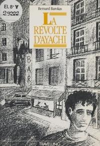 Bernard Barokas - La révolte d'Ayachi.