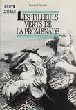 Bernard Barokas - Les tilleuls verts de la promenade.