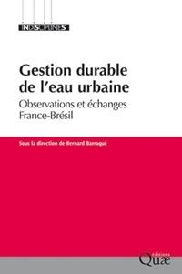 Bernard Barraqué - Gestion durable de l'eau urbaine - Observations et échanges France-Brésil.
