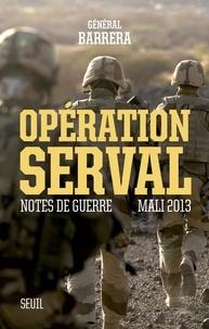 Bernard Barrera - Opération Serval - Notes de guerre, Mali 2013.