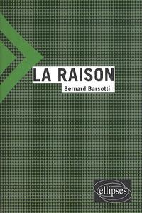 Bernard Barsotti - La raison.