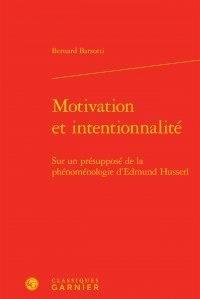 Bernard Barsotti - Motivation et intentionnalité - Sur un présupposé de la phénoménologie d'Edmund Husserl.