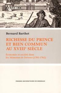 Richesse du prince et bien commun au XVIIIe siècle - Economie et société dans les Mémoires de Trévoux (1701-1762).pdf