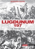 Bernard Basse - Lugdunum 197 - La Bataille.