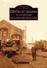 Bernard Bathiat - Dépôts et tenders de locomotives des compagnies françaises.