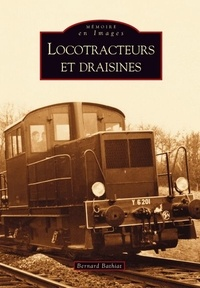 Bernard Bathiat - Locotracteurs et draisines.