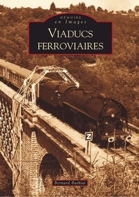 Bernard Bathiat - Viaducs ferroviaires.