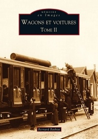 Bernard Bathiat - Wagons et voitures - Tome 2.