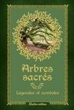 Bernard Baudouin - Arbres sacrés - Légendes et symboles.