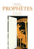 Bernard Baudouin - Entrez dans... le monde des prophètes et des prophéties - Origines, histoires et traditions.