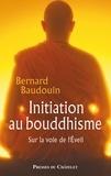 Bernard Baudouin - Initiation au bouddhisme.