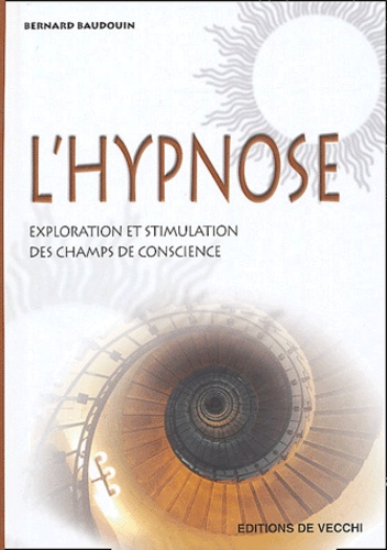 Bernard Baudouin - L'hypnose.
