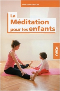 Bernard Baudouin - La méditation pour les enfants.