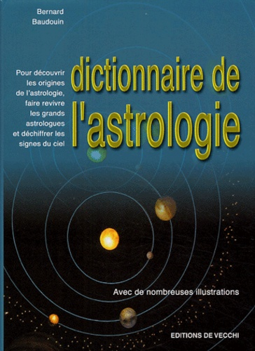 Bernard Baudouin - Le dictionnaire de l'astrologie.