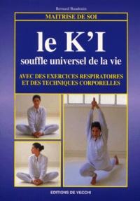 Le K'I. Souffle universel de la vie - Bernard Baudouin | Showmesound.org