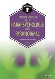 Bernard Baudouin - Le monde fabuleux de la parapsychologie et du paranormal.
