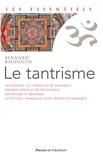 Bernard Baudouin - Le tantrisme - Une voie de libération immédiate.