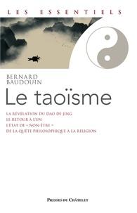 Bernard Baudouin - Le taoïsme - Une voie de révélation de l'être.