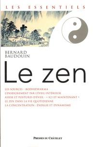 Le Zen- De la méditation pure à la plénitude de l'instant - Bernard Baudouin  