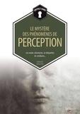 Bernard Baudouin - Les mystères des phénomènes de perception.