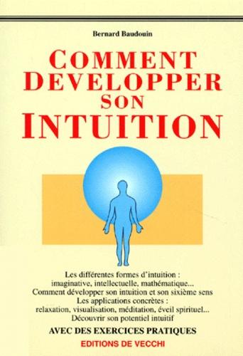 Bernard Baudouin - Maîtriser et développer son intuition.
