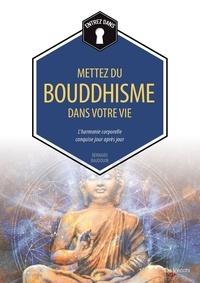 Bernard Baudouin - Mettez du bouddhisme dans votre vie.