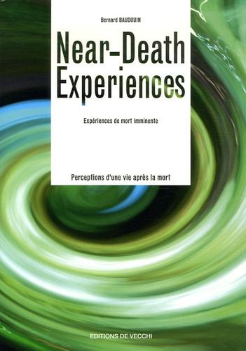 Bernard Baudouin - Near-death experiences - Perceptions d'une vie après la mort.