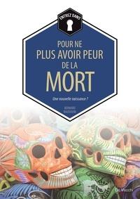 Bernard Baudouin - Pour ne plus avoir peur de la mort.