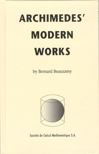 Bernard Beauzamy - Archimedes' Modern Works.