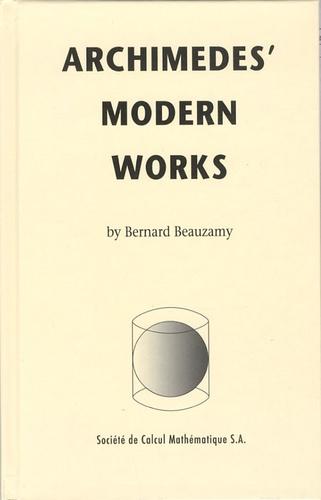 Bernard Beauzamy - Archimedes' Modern Works.