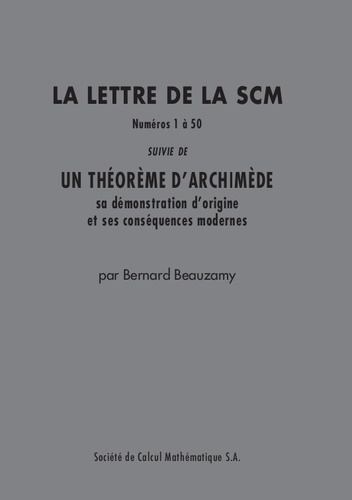 Lettres de la SCM n° 1 à 50. Suivi de Un théorème d'Archimède et ses conséquences
