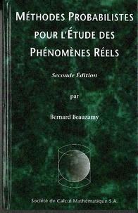 Bernard Beauzamy - Méthodes probabilistes pour l'étude des phénomènes réels.