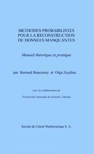 Bernard Beauzamy et Olga Zeydina - Méthodes probabilistes pour la reconstruction de données manquantes.