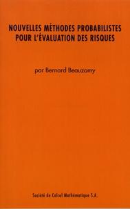 Bernard Beauzamy - Nouvelles méthodes probabilistes pour l'évaluation des risques.