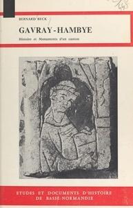Bernard Beck - Gavray-Hambye : Histoire et monuments d'un canton bas-normand.