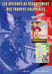 Bernard Behoteguy - Les affiches de recrutement des troupes coloniales - 1900-1961.