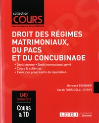 Bernard Beignier et Sarah Torricelli-Chrifi - Droit des régimes matrimoniaux, du PACS et du concubinage - Droit interne, droit international privé, cours & schémas, excercices progressifs de liquidation.