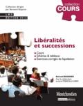 Bernard Beignier - Libéralités et successions - Cours, schémas et tableaux, exercices et corrigés de liquidation.