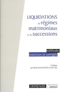 Bernard Beignier et Sarah Torricelli-Chrifi - Liquidations de régimes matrimoniaux et de successions - Méthodes, exercices et corrigés.