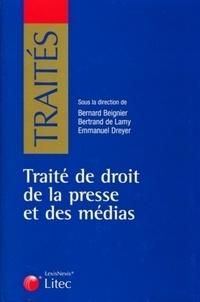 Bernard Beignier et Bertrand de Lamy - Traité de droit de la presse et des médias.