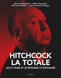 Bernard Benoliel - Hitchcock, La Totale - Les 57 films et 20 épisodes TV expliqués.