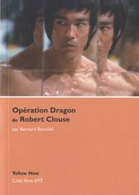 Bernard Benoliel - Opération dragon de Robert Clouse.
