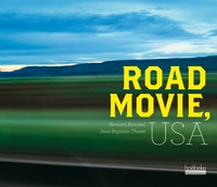 Bernard Benoliel et Jean-Baptiste Thoret - Road Movie, USA.
