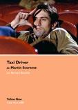 Bernard Benoliel - Taxi Driver de Martin Scorsese - Le criminel et l'artiste.