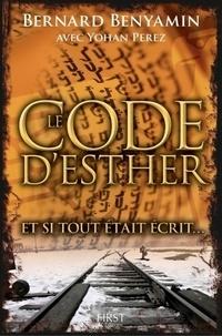 Bernard Benyamin et Yohan Perez - Le code d'Esther.