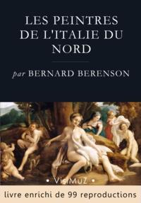 Bernard Berenson - Les peintres de l'Italie du Nord.