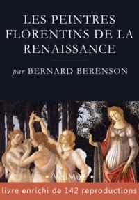 Bernard Berenson - Les peintres florentins de la Renaissance.