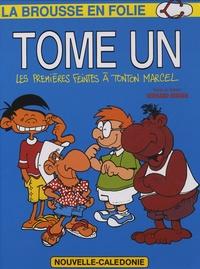 Bernard Berger - La brousse en folie Tome 1 : Les premières feintes à tonton Marcel.