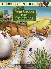 Bernard Berger - La brousse en folie Tome 10 : Petit bateau mais gros la cale.